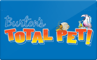 Buy Burton's Total Pet Gift Card