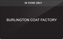 Buy Burlington Coat Factory (In Store Only) Gift Card