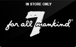 Sell 7 For All Mankind (In Store Only) Gift Card
