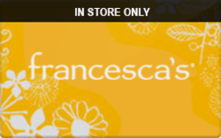 Buy Francesca's (In Store Only) Gift Card