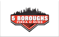 Buy 5 Boroughs Pizza & Subs Gift Card