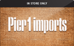 Sell Pier 1 Imports (In Store Only) Gift Card