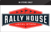 Buy Rally House (In Store Only) Gift Card