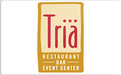 Sell Tria Restaurant Bar & Event Center Gift Card