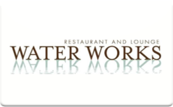 Sell Water Works Restaurant and Lounge Gift Card